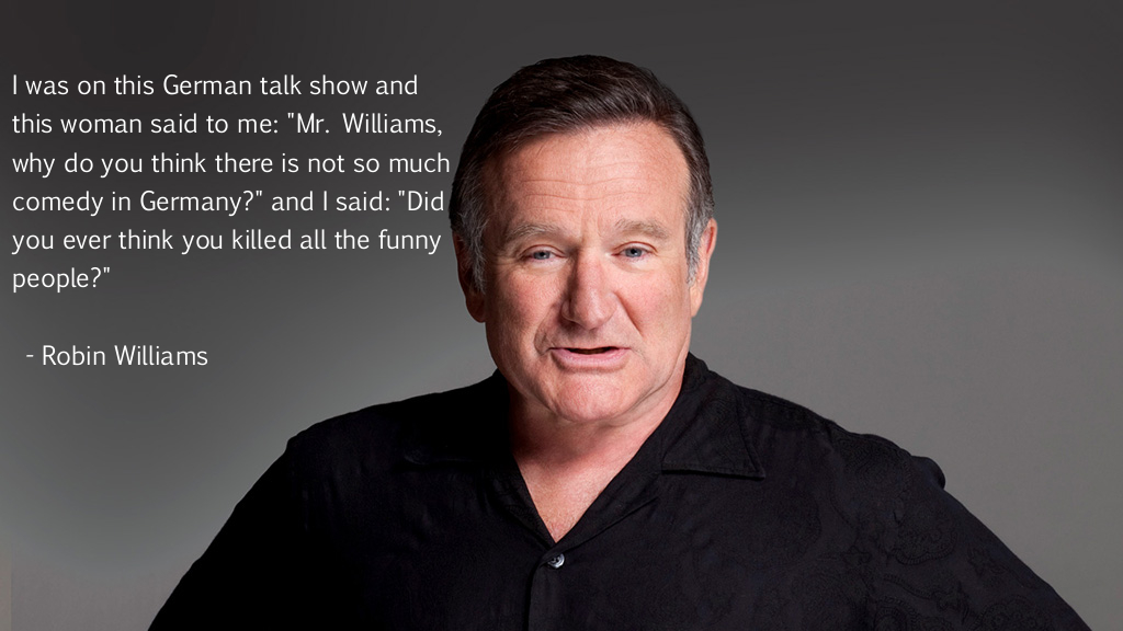 robin williams on lack of comedy in germany funny faxo. Black Bedroom Furniture Sets. Home Design Ideas