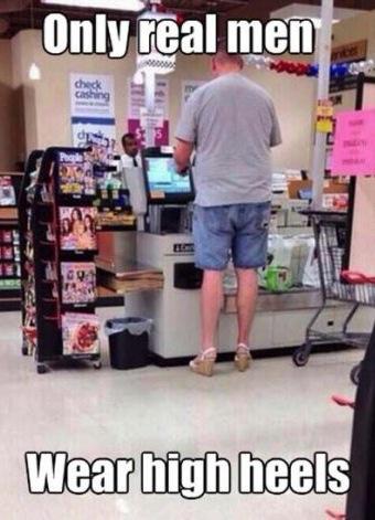 Only Real Men Wear High Heels To Walmart Tall Man In Women S Shoes Wtf Walmart Faxo